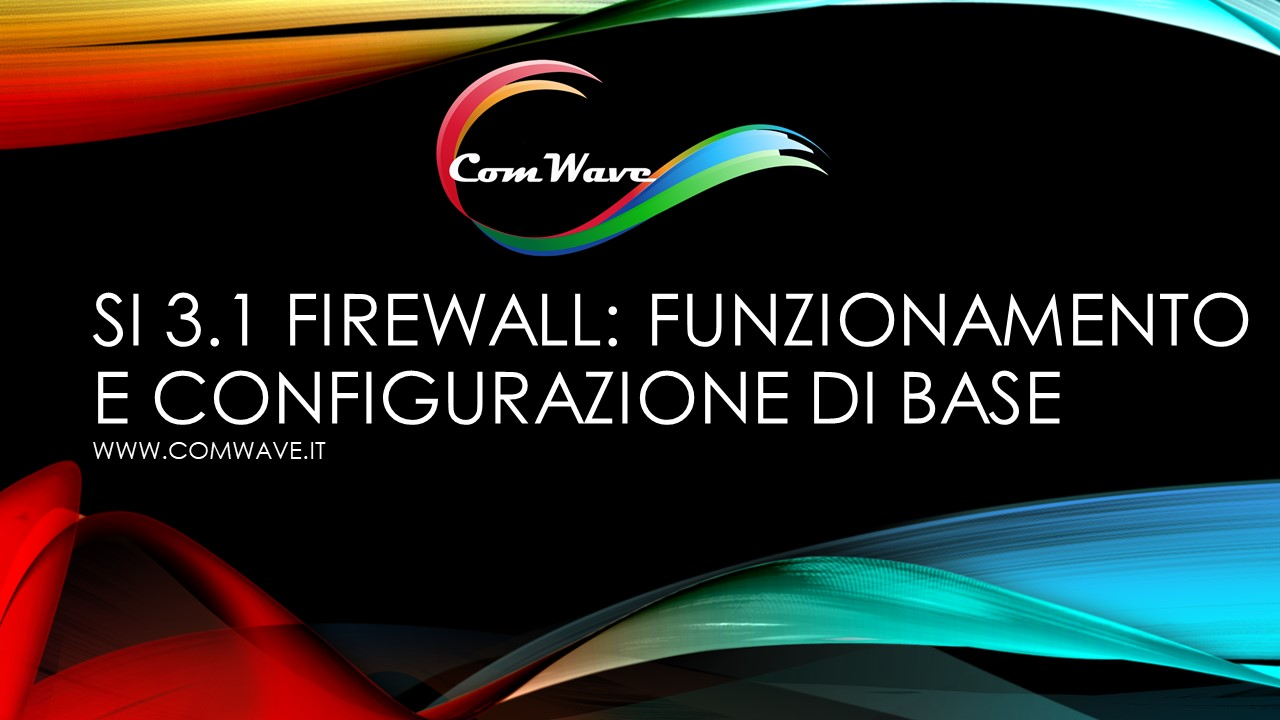 Firewall, funzionamento e funzionamento e configurazione di base