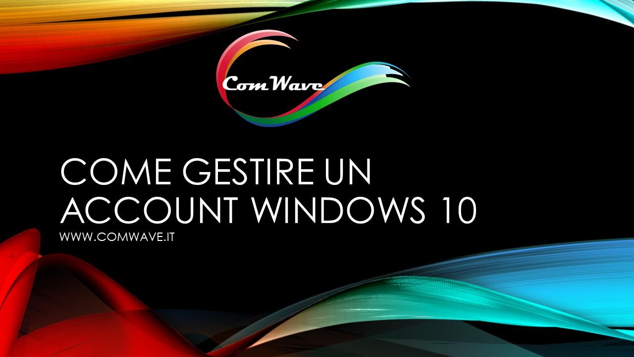 Come gestire un account di Windows 10