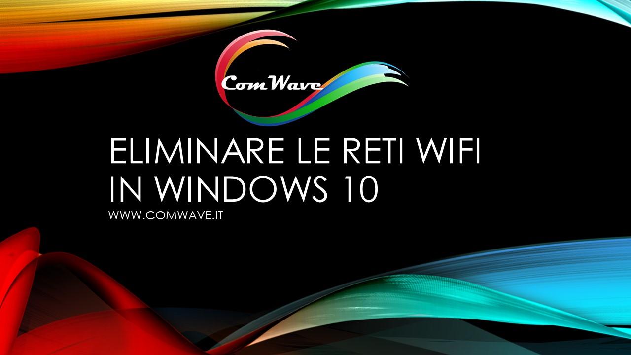 Eliminare le reti WiFi in Windows 10