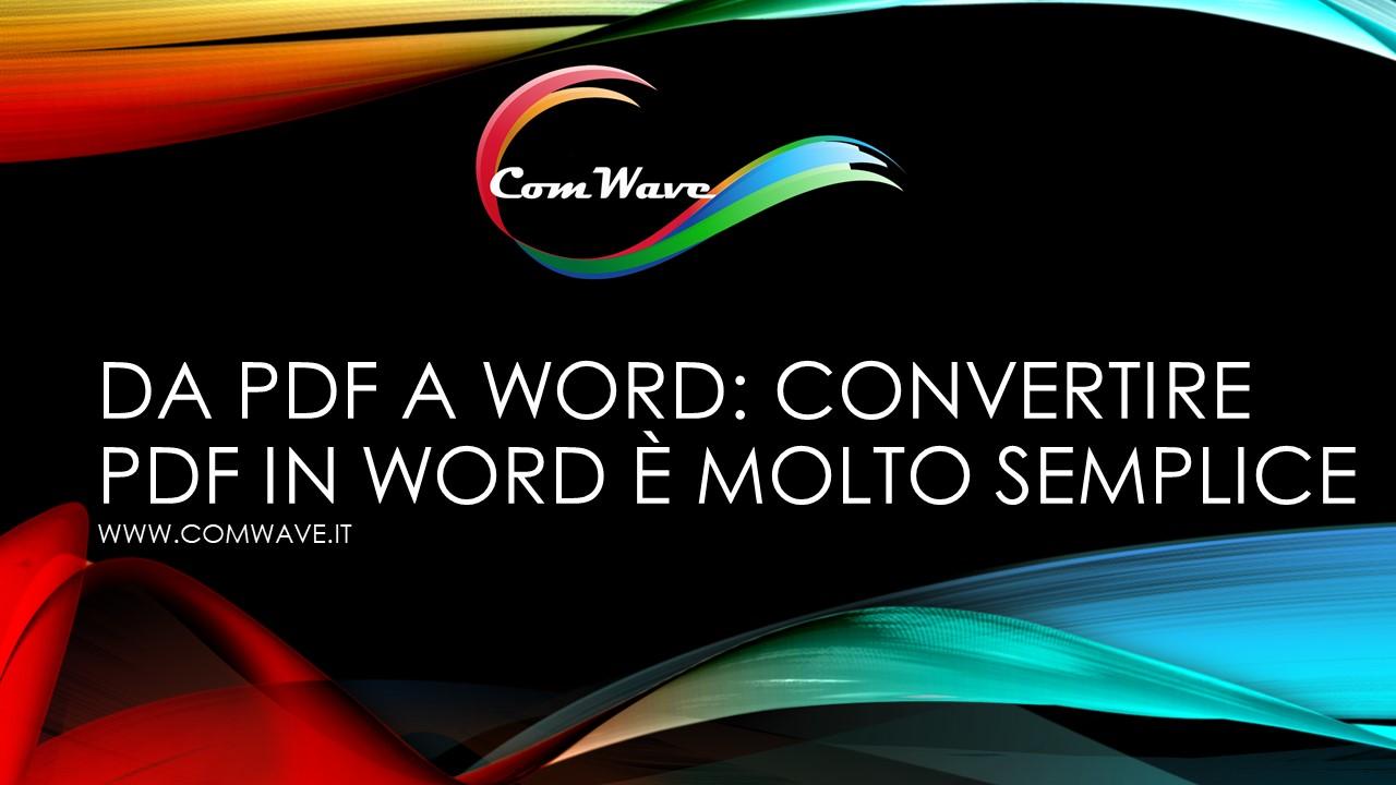 Da PDF a Word: convertire PDF in Word è molto semplice