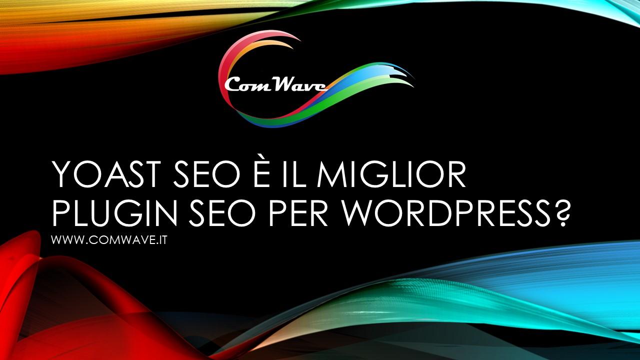 Yoast Seo è il Miglior Plugin SEO per Wordpress