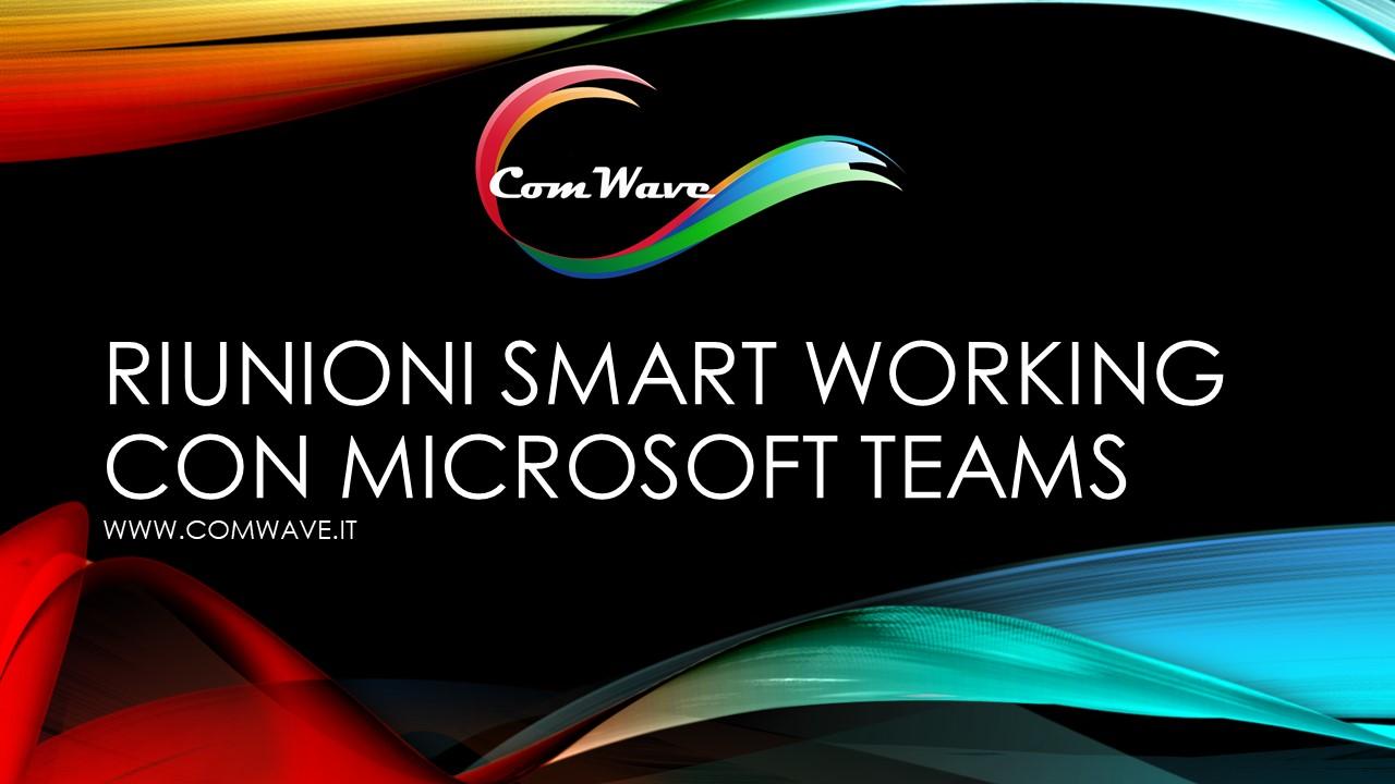 Come fare Riunioni Smart Working con Microsoft Teams