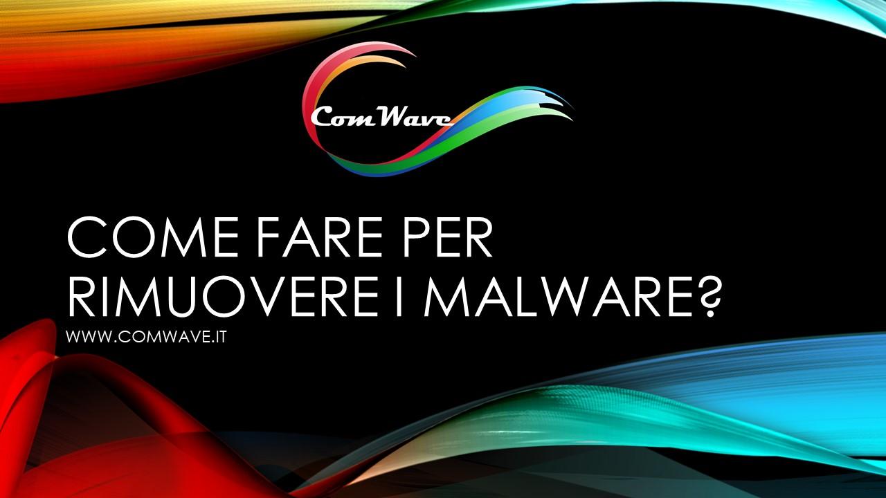 Eliminare Malware come fare per rimuovere i malware
