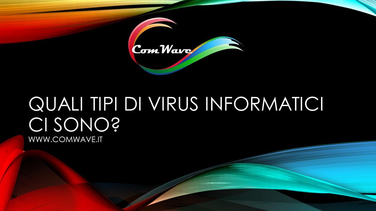 Quali tipi di virus informatici ci sono.pptm