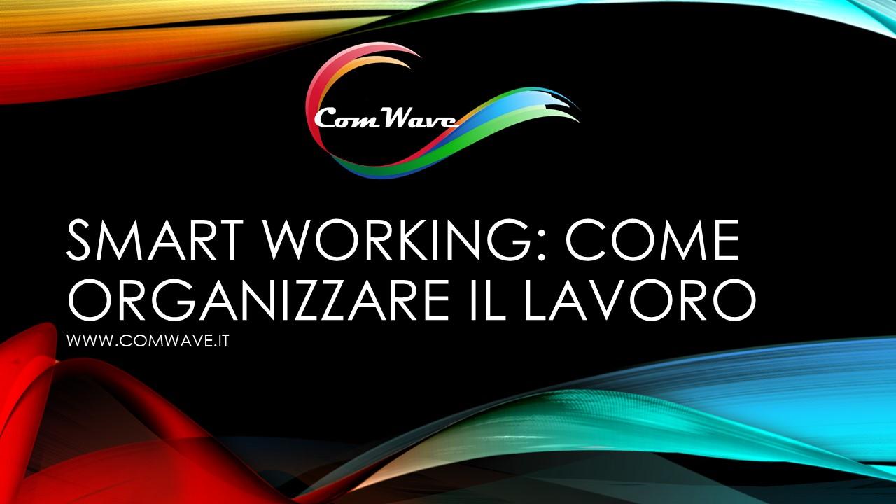 Smart Working come organizzare il lavoro agile