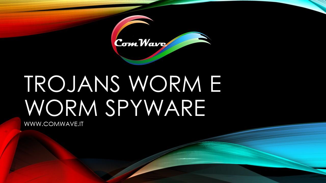 Trojans Worm e Worm Spyware