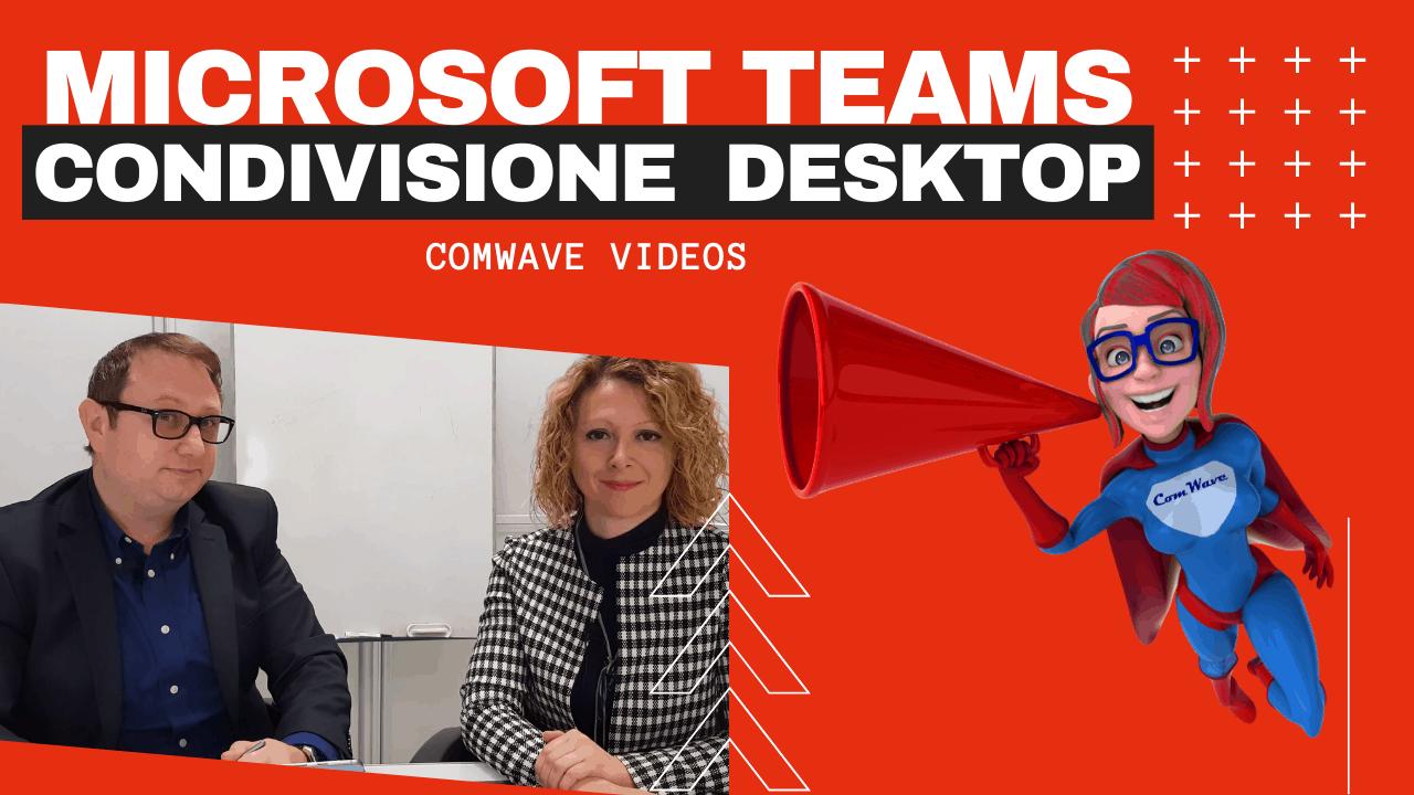 teams condivisione schermo microsoft teams condivisione desktop