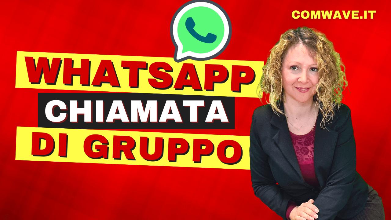 Come si fa 1 videochiamata di gruppo Whatsapp