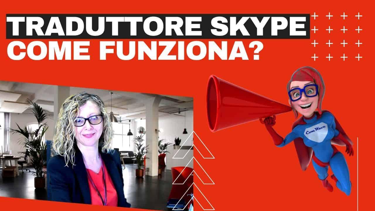 Skype traduzione come si usa il traduttore simultaneo Skype