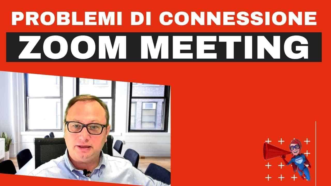 Problemi di connessione Zoom Meeting