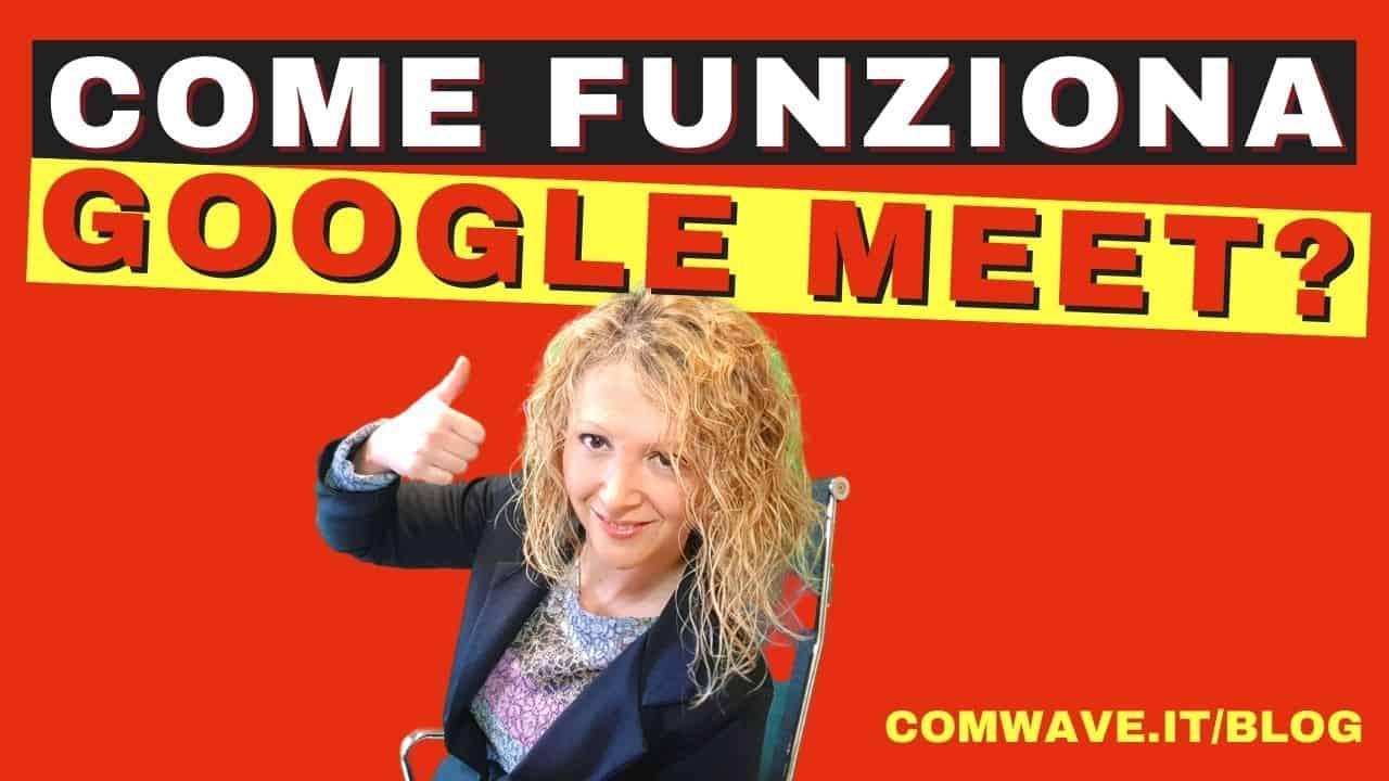 Come funziona Google Meet Come si usa